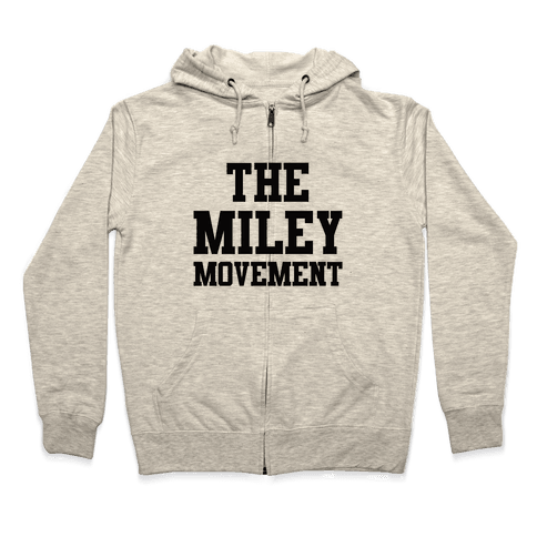 The Miley Movement Zip Hoodie