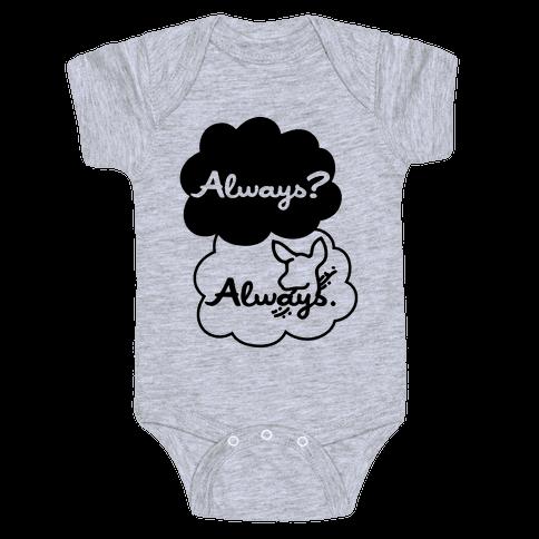 Always? Always. Baby Onesy