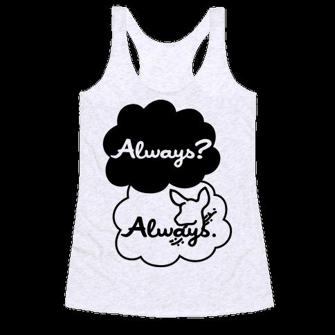 Always? Always. Racerback Tank Top