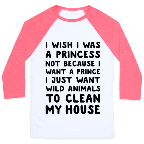 I Wish I Was A Princess Baseball Tee