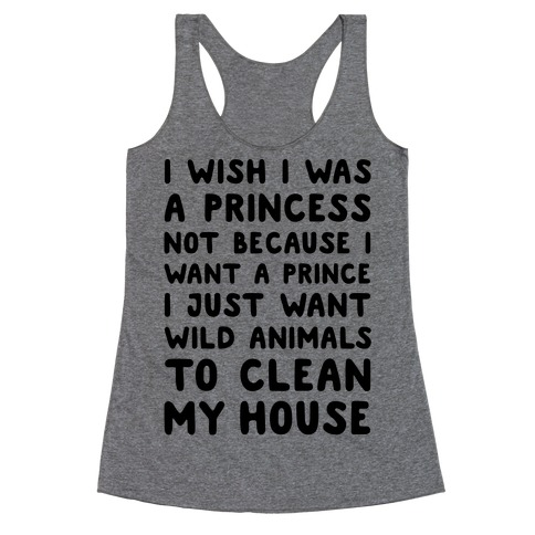 I Wish I Was A Princess Racerback Tank Top
