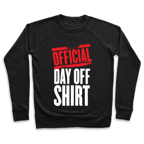 Official Day Off Shirt Pullover