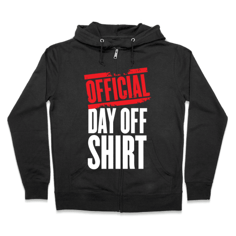 Official Day Off Shirt Zip Hoodie