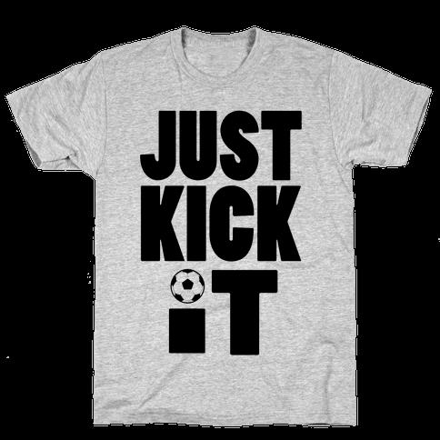 Just Kick It Mens T-Shirt