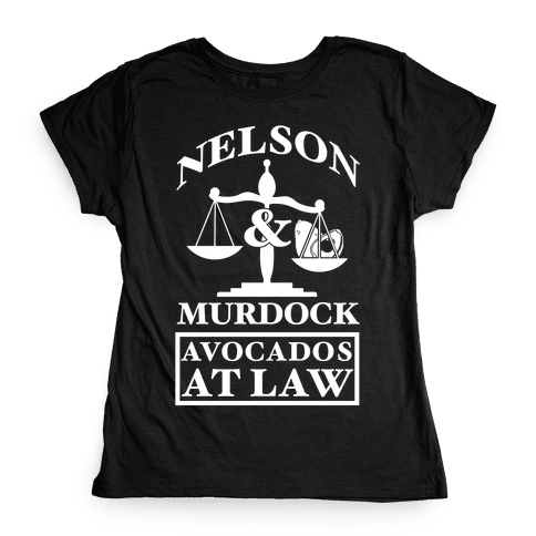 Nelson & Murdock Avocados At Law Womens T-Shirt