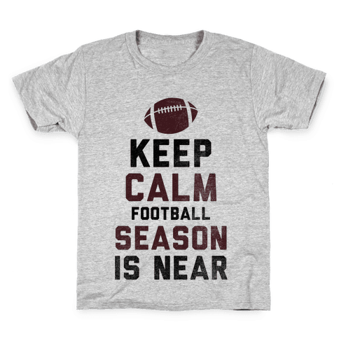 Keep Calm Football Season is Near Kids T-Shirt