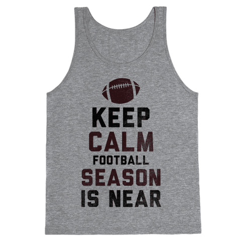 Keep Calm Football Season is Near Tank Top