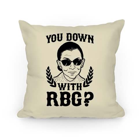 You Down With RBG? Pillow