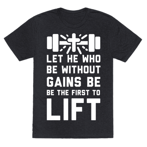 Let He Who Be without Gains Be the First to Lift
