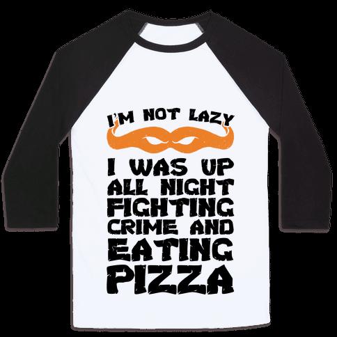 Fighting Crime and Eating Pizza Baseball Tee