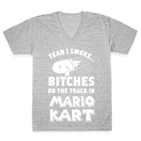 Yeah I Smoke Bitches On The Track In Mario Kart V-Neck Tee Shirt