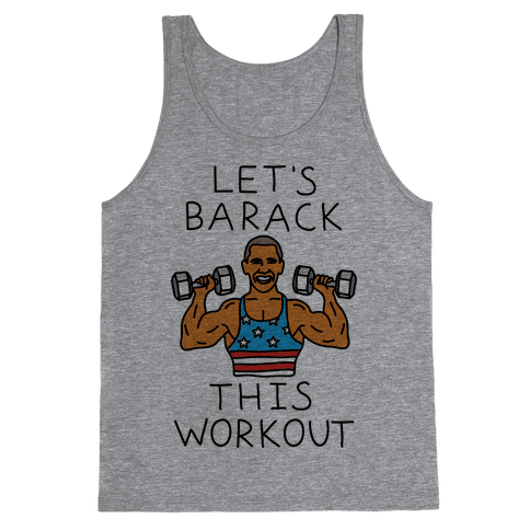 Let's Barack This Workout Tank Top