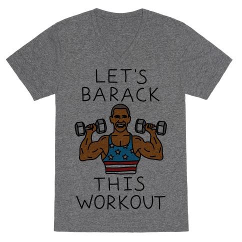 Let's Barack This Workout V-Neck Tee Shirt