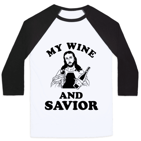 My Wine and Savior Baseball Tee