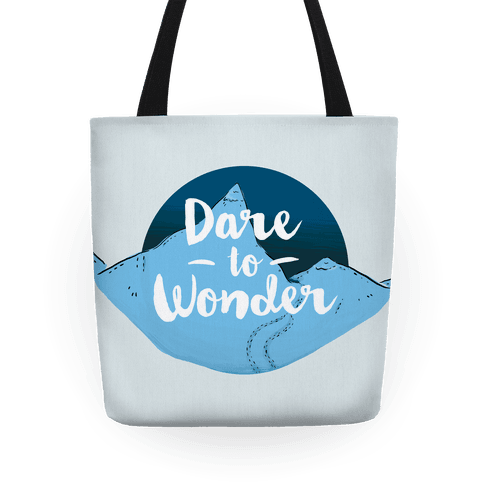 Dare To Wonder Tote