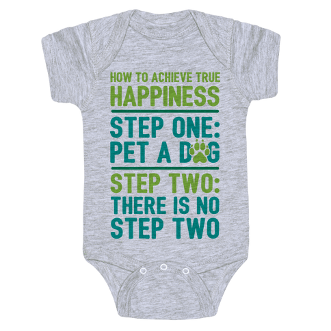 How To Achieve Happiness: Pet A Dog Baby Onesy