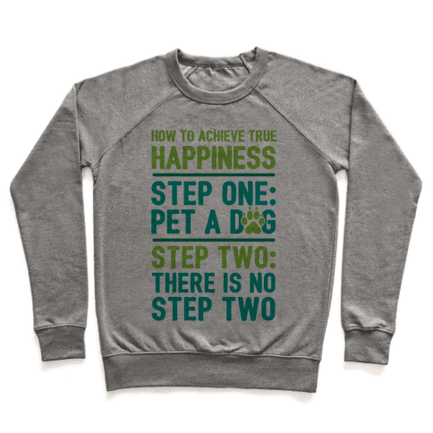 How To Achieve Happiness: Pet A Dog Pullover