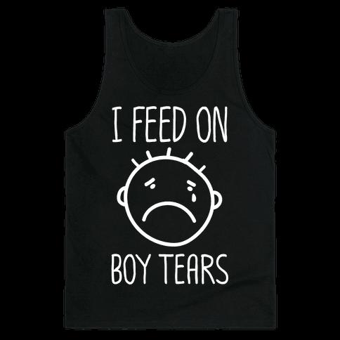I Feed On Boy Tears Tank Top