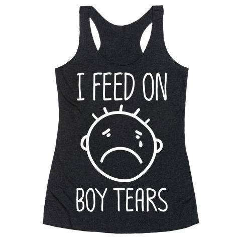 I Feed On Boy Tears Racerback Tank Top