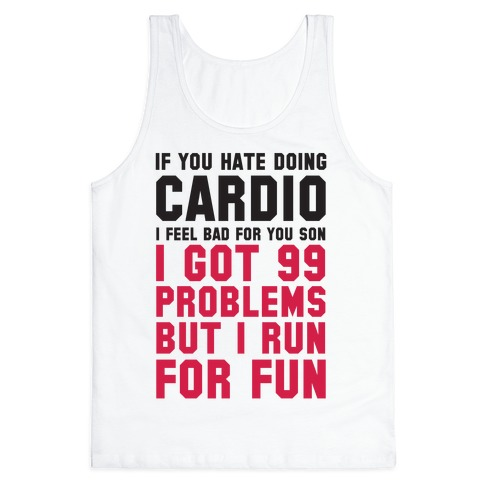 If You Hate Doing Cardio Tank Top