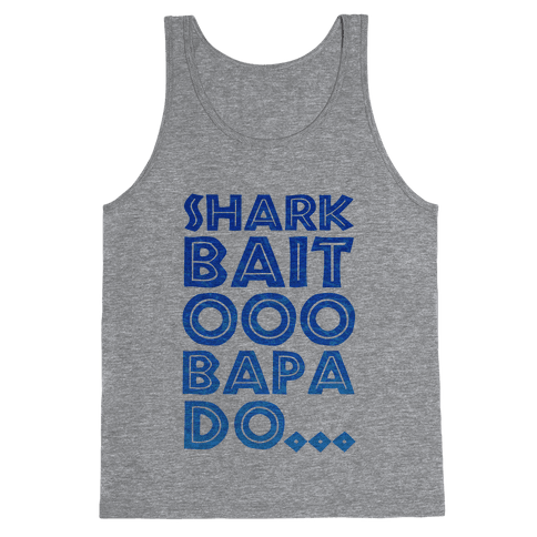 Shark Bait Ooo Bapa Do... Tank Top