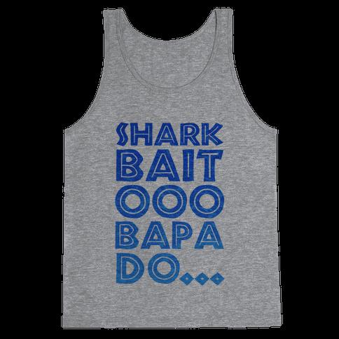 Shark Bait Ooo Bapa Do...