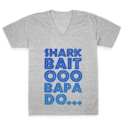 Shark Bait Ooo Bapa Do... V-Neck Tee Shirt