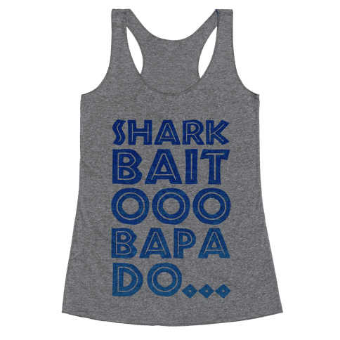 Shark Bait Ooo Bapa Do... Racerback Tank Top