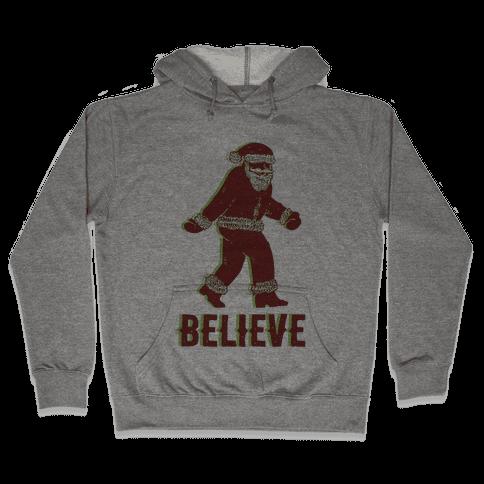 Believe Santa is Real Hooded Sweatshirt