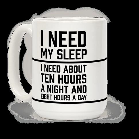 I Need My Sleep
