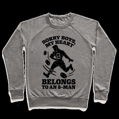 Sorry Boys My Heart Belongs To An 8-Man Pullover