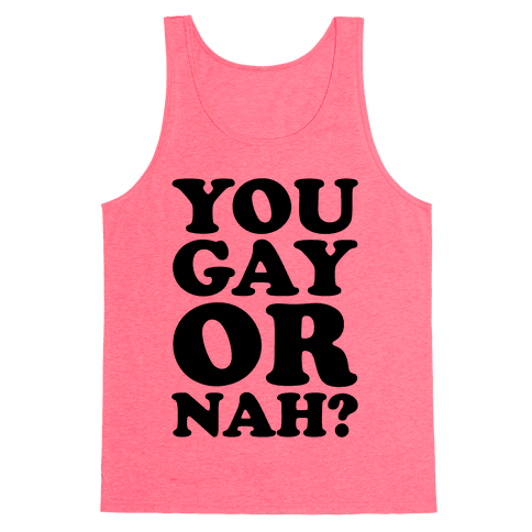 You Gay Or Nah? Tank Top
