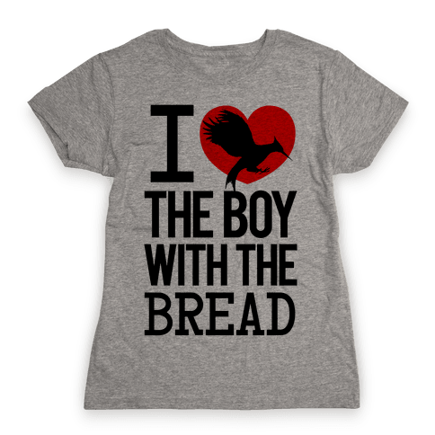 I Love the Boy with the Bread Womens T-Shirt