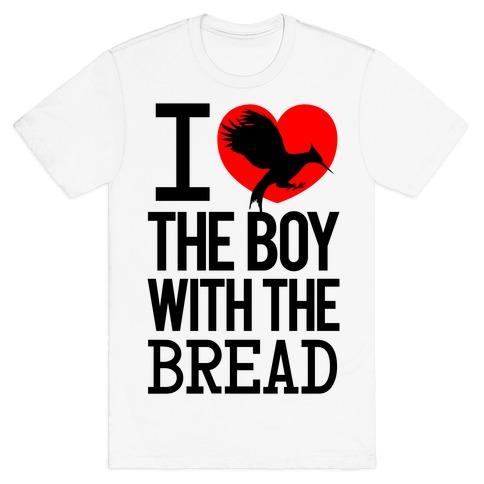 I Love the Boy with the Bread Mens T-Shirt