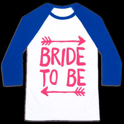 Bride To Be Baseball Tee