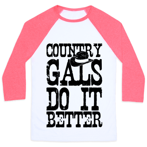 Country Gals Do It Better Baseball Tee