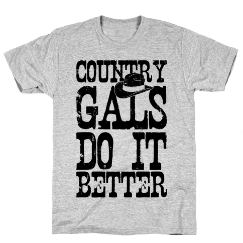 Country Gals Do It Better Mens T-Shirt