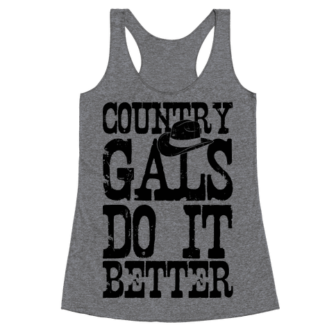Country Gals Do It Better Racerback Tank Top