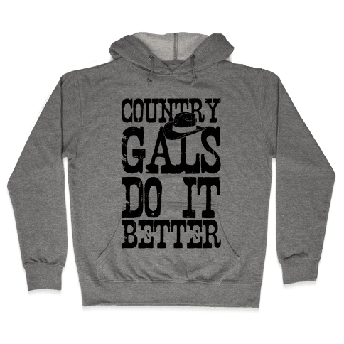 Country Gals Do It Better Hooded Sweatshirt