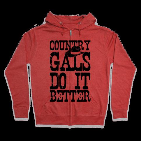 Country Gals Do It Better Zip Hoodie