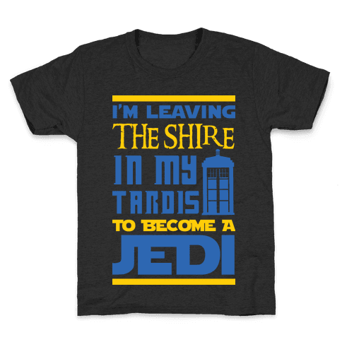 I'm Leaving the Shire In My Tardis to Become a Jedi Kids T-Shirt