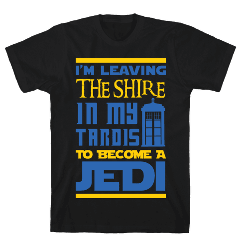I'm Leaving the Shire In My Tardis to Become a Jedi Mens T-Shirt
