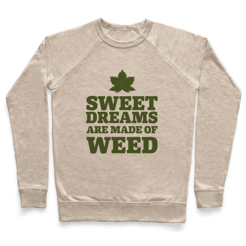 Sweet Dreams are Made of Weed Pullover