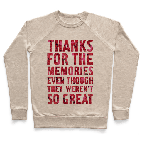 Thanks For the Memories Even Thought They Weren't So Great Pullover