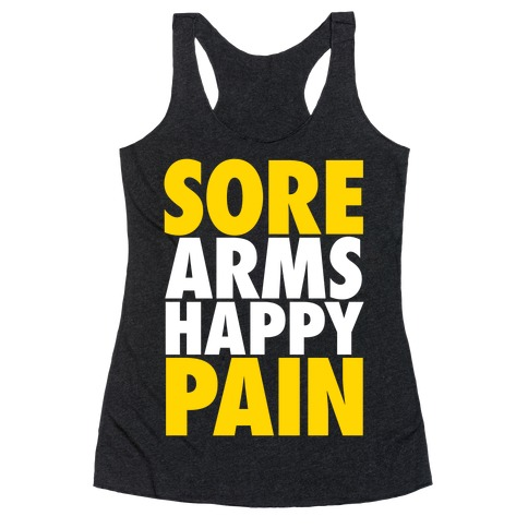 Sore Arms, Happy Pain Racerback Tank Top