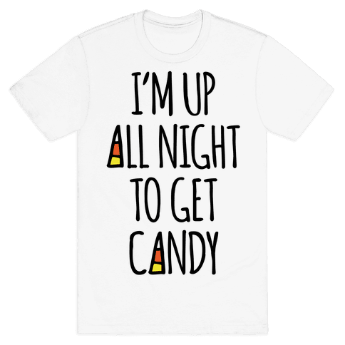 I'm Up All Night To Eat Candy Mens T-Shirt