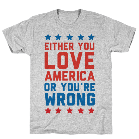 Either You Love America Or You're Wrong