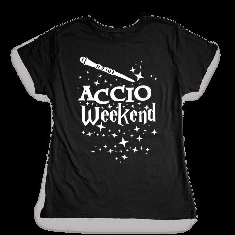Accio Weekend! Womens T-Shirt