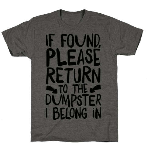 If Found Please Return To The Dumpster