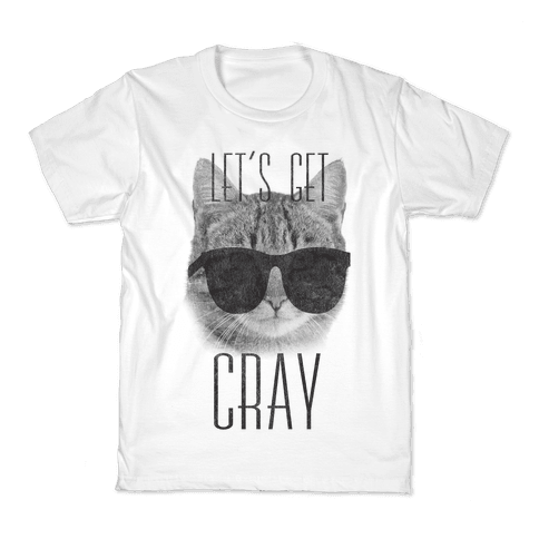 Let's Get Cray Kids T-Shirt